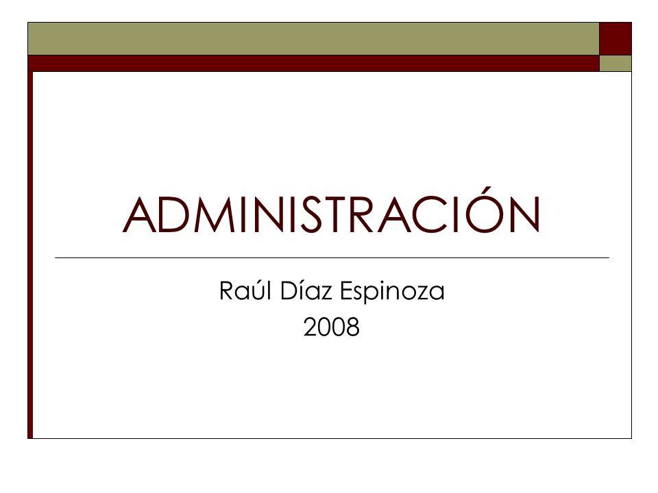 ADMINISTRACIÓN Raúl Díaz Espinoza 2008