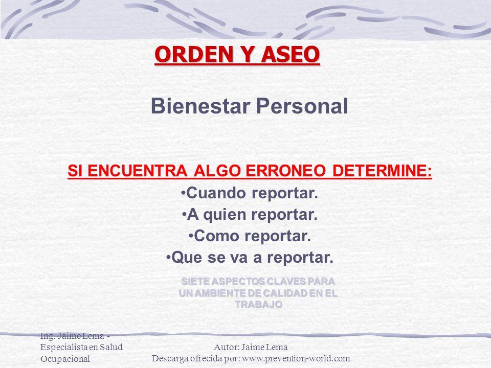 ORDEN Y ASEO Bienestar Personal SI ENCUENTRA ALGO ERRONEO DETERMINE: