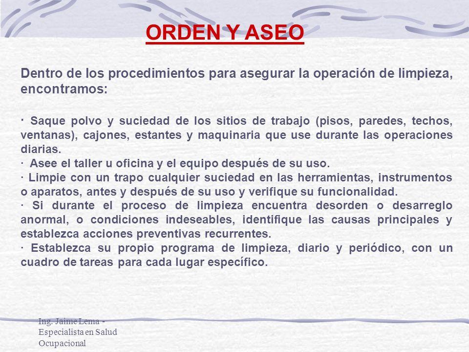 ORDEN Y ASEO Dentro de los procedimientos para asegurar la operación de limpieza, encontramos: