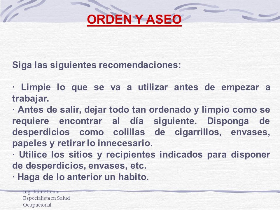 ORDEN Y ASEO Siga las siguientes recomendaciones: