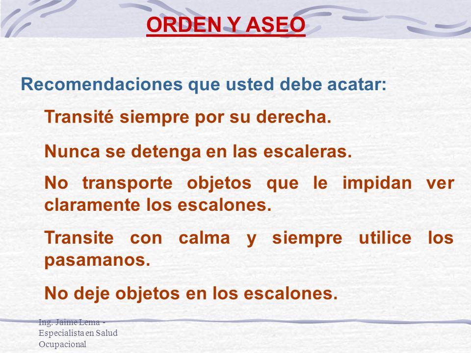 ORDEN Y ASEO Recomendaciones que usted debe acatar: