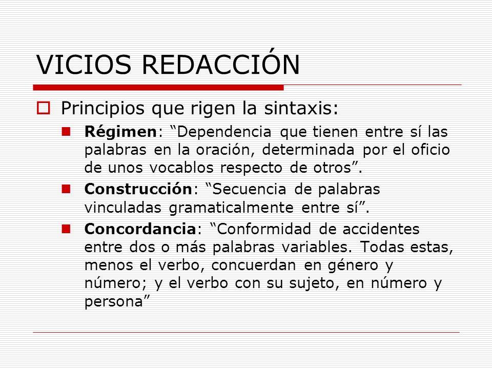 VICIOS REDACCIÓN Principios que rigen la sintaxis:
