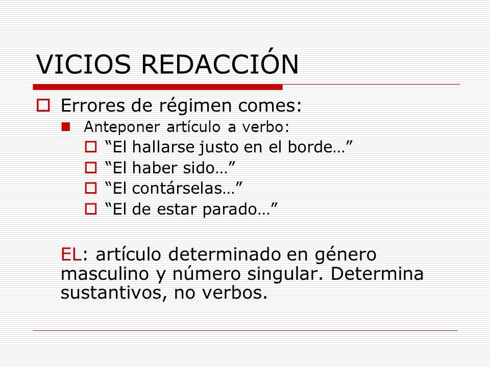 VICIOS REDACCIÓN Errores de régimen comes: