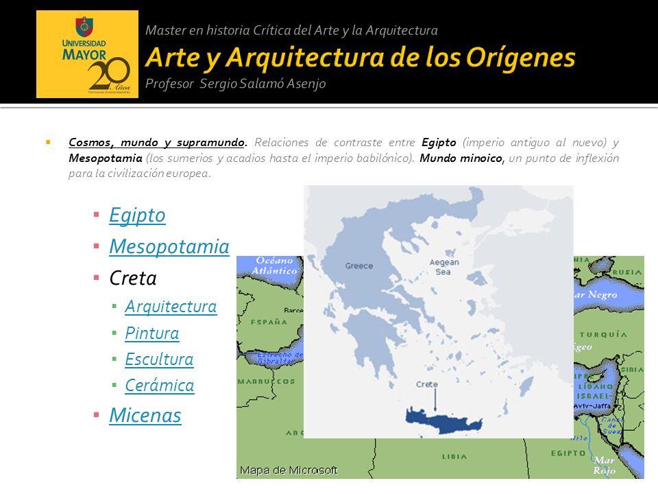 Egipto Mesopotamia Creta Micenas Arquitectura Pintura Escultura