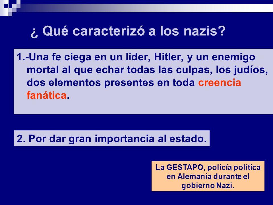¿ Qué caracterizó a los nazis