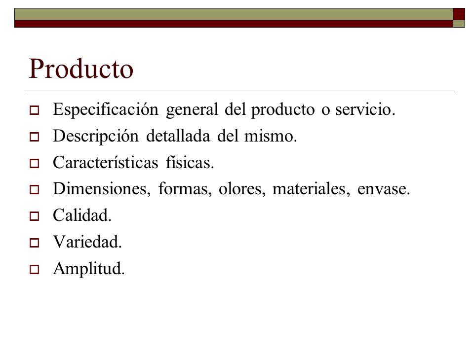Producto Especificación general del producto o servicio.
