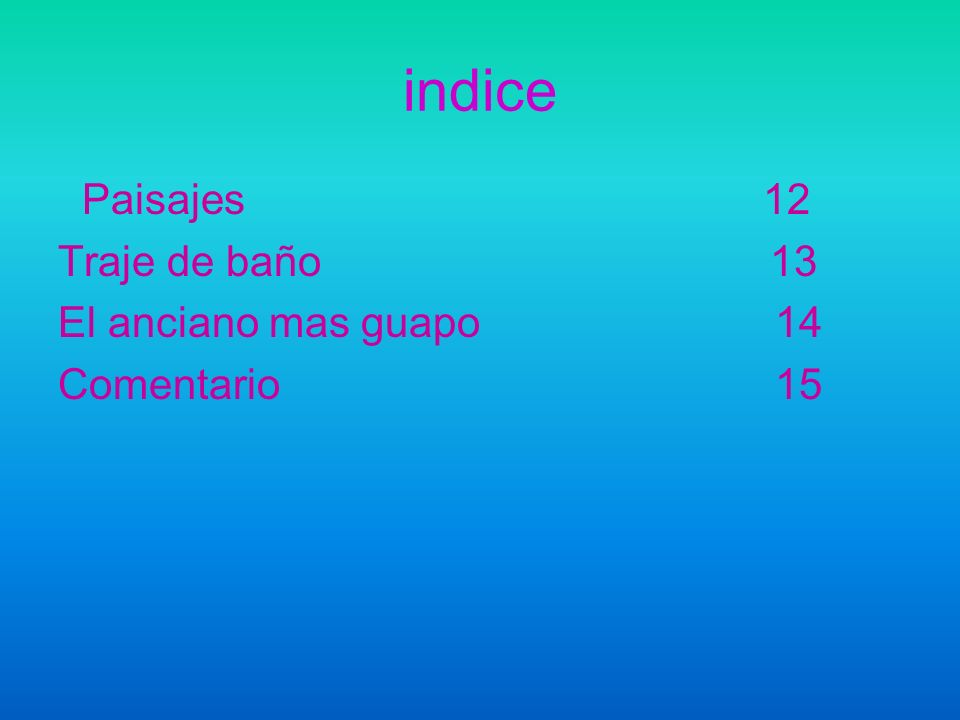 indice Paisajes 12 Traje de baño 13 El anciano mas guapo 14