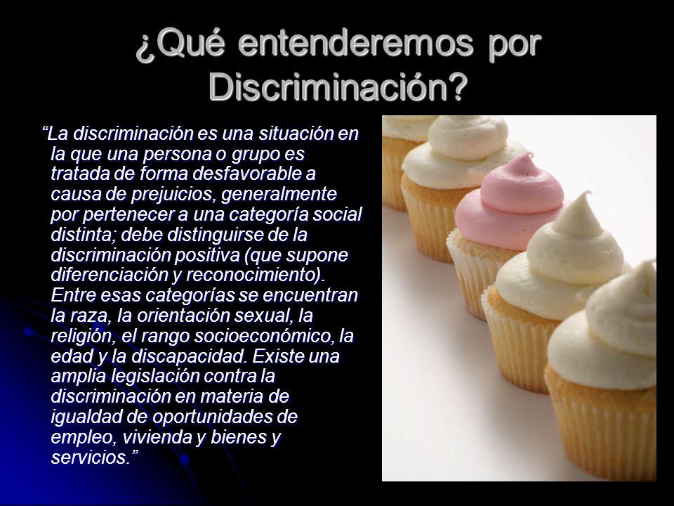 ¿Qué entenderemos por Discriminación