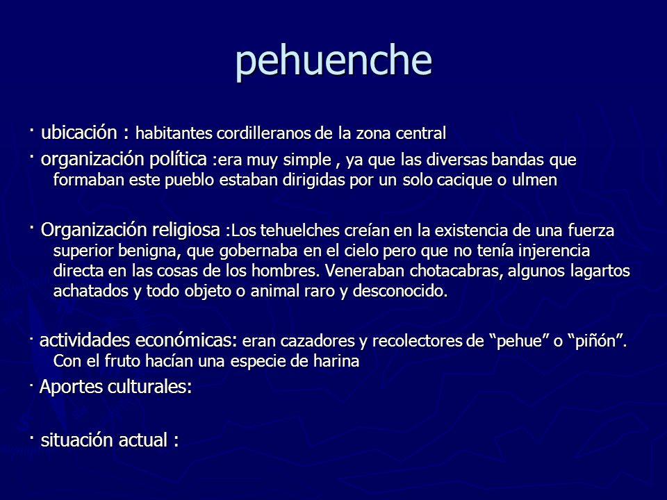 pehuenche · ubicación : habitantes cordilleranos de la zona central