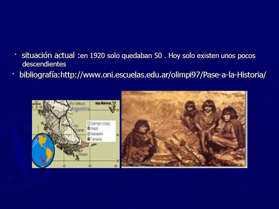 · situación actual :en 1920 solo quedaban 50