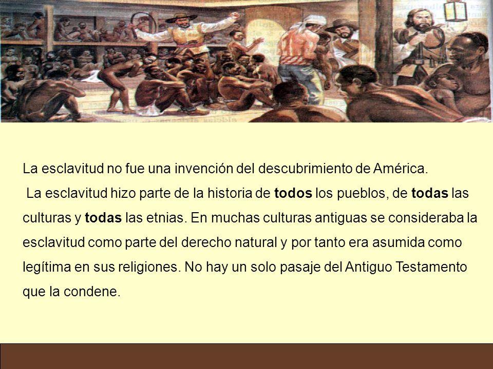 La esclavitud no fue una invención del descubrimiento de América.