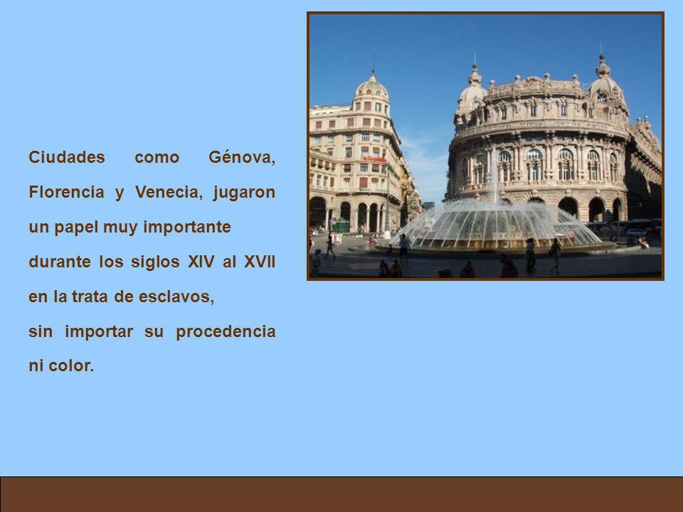 Ciudades como Génova, Florencia y Venecia, jugaron un papel muy importante
