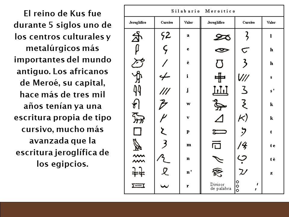 El reino de Kus fue durante 5 siglos uno de los centros culturales y metalúrgicos más importantes del mundo antiguo.