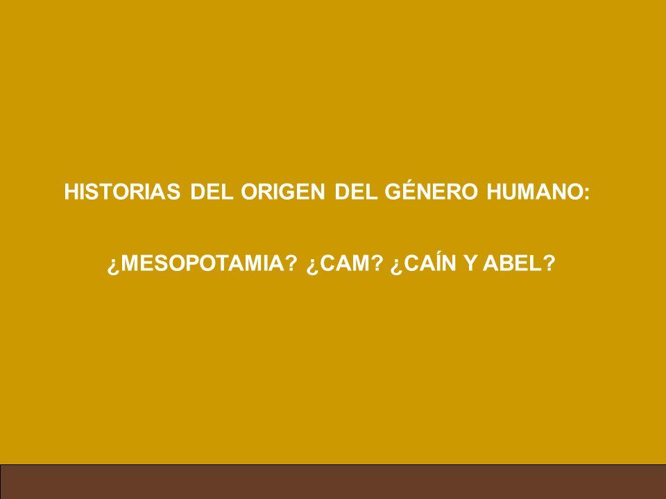HISTORIAS DEL ORIGEN DEL GÉNERO HUMANO: