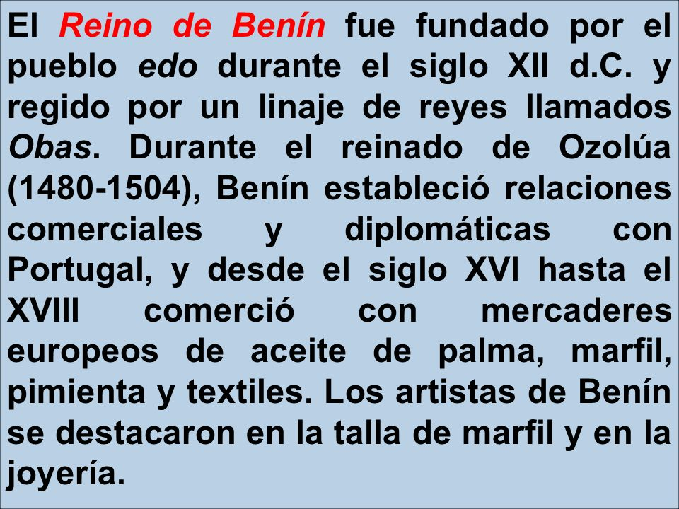 El Reino de Benín fue fundado por el pueblo edo durante el siglo XII d