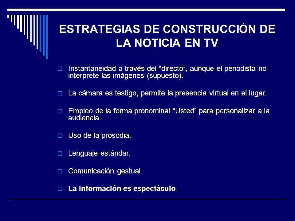 ESTRATEGIAS DE CONSTRUCCIÓN DE LA NOTICIA EN TV