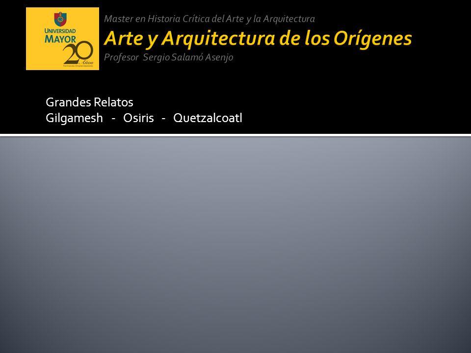 Gilgamesh - Osiris - Quetzalcoatl