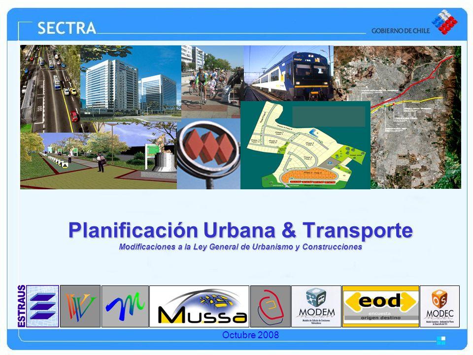 Planificación Urbana & Transporte Modificaciones a la Ley General de Urbanismo y Construcciones