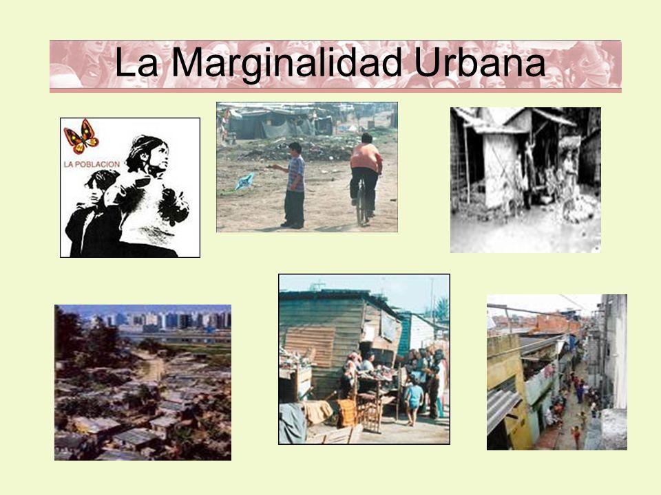 La Marginalidad Urbana