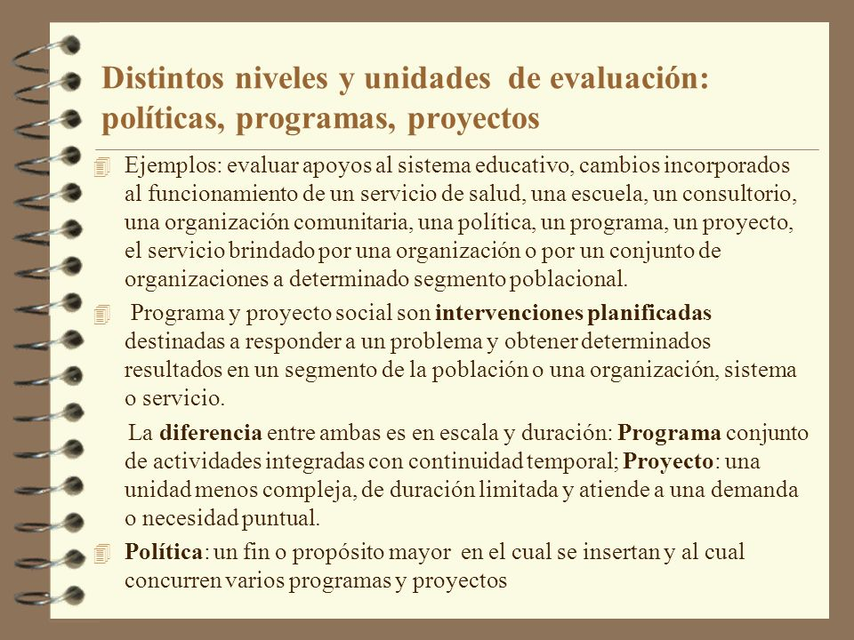 Distintos niveles y unidades de evaluación: políticas, programas, proyectos