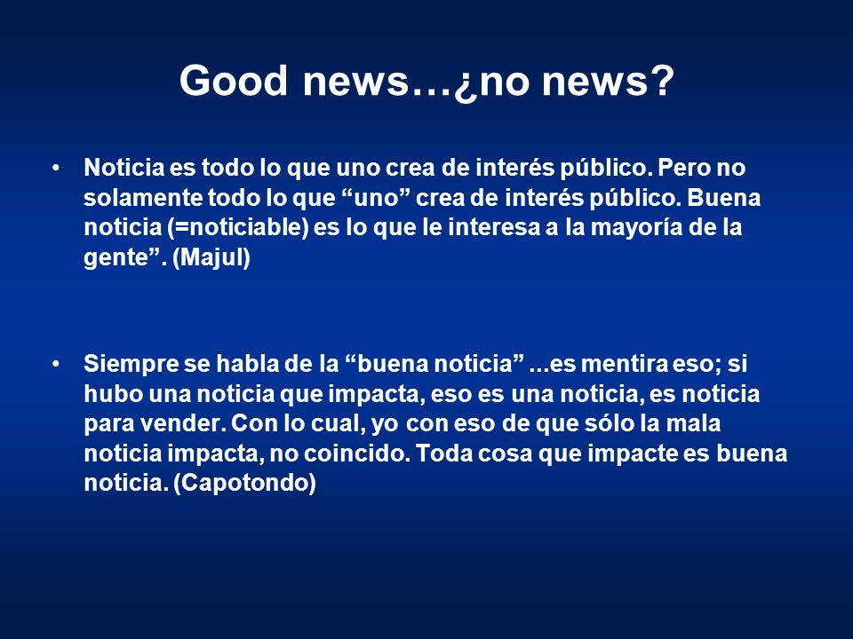 Good news…¿no news