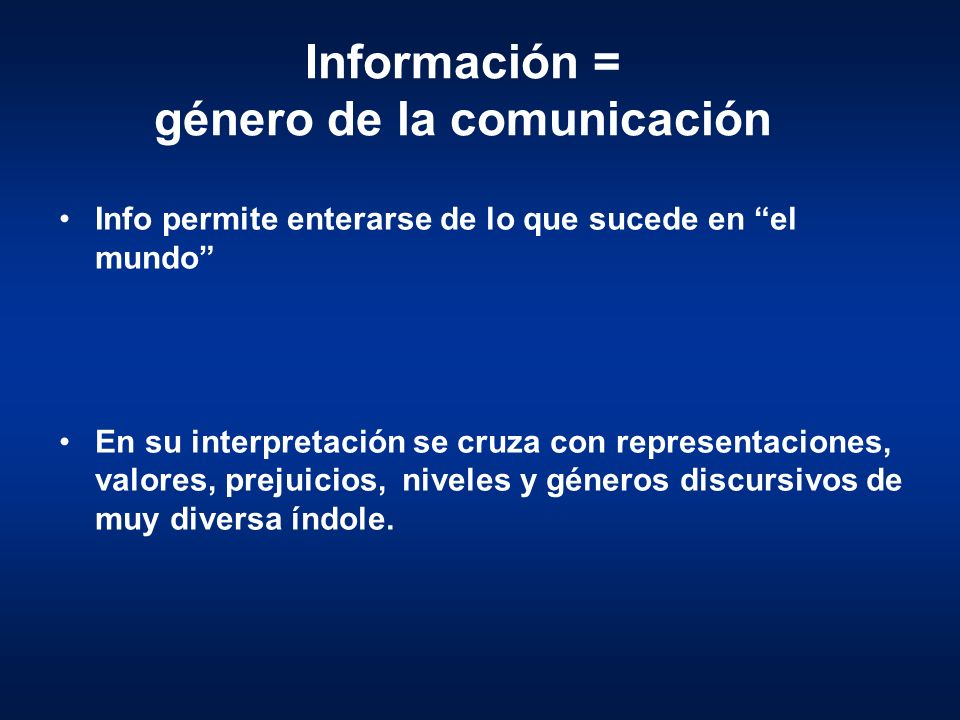 Información = género de la comunicación