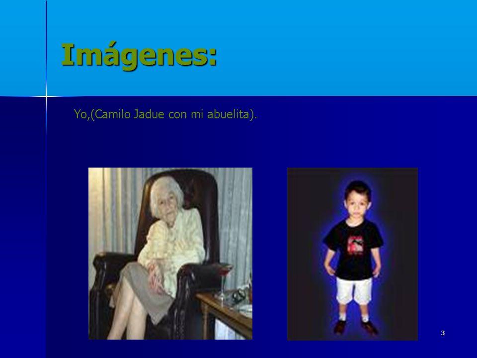 Imágenes: Yo,(Camilo Jadue con mi abuelita).