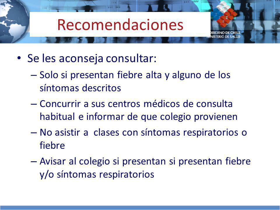 Recomendaciones Se les aconseja consultar: