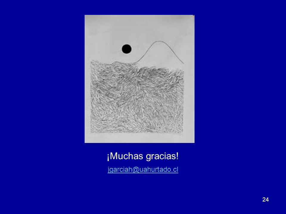 ¡Muchas gracias! jgarciah@uahurtado.cl