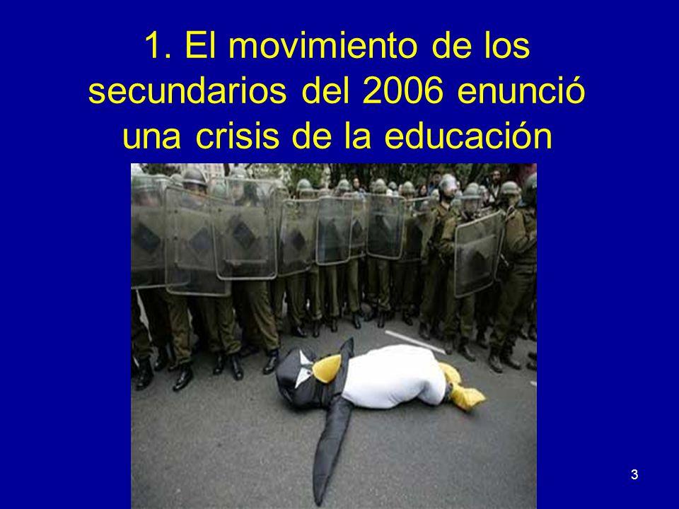 1. El movimiento de los secundarios del 2006 enunció una crisis de la educación