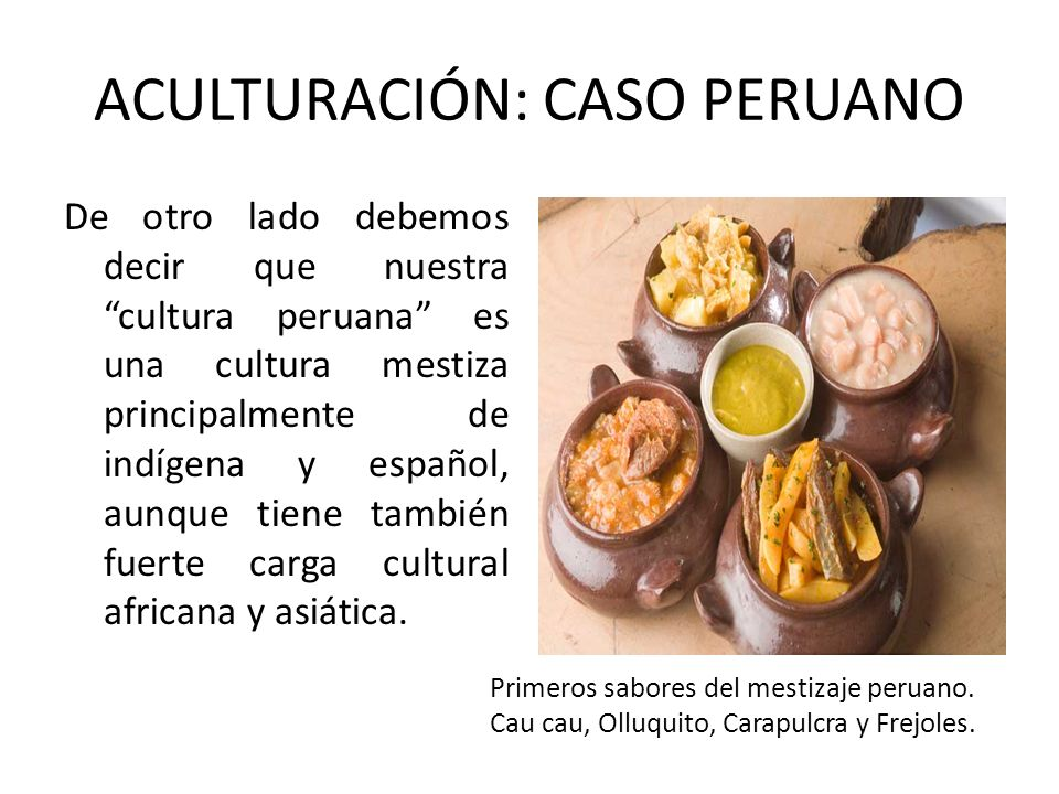 ACULTURACIÓN: CASO PERUANO