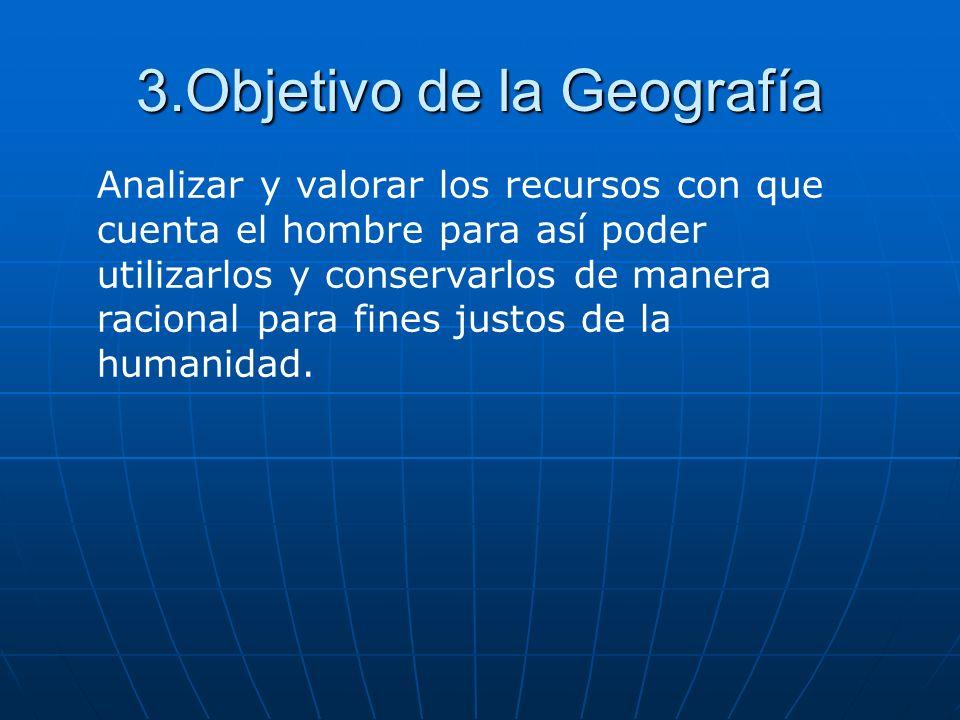 3.Objetivo de la Geografía