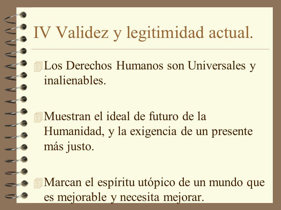 IV Validez y legitimidad actual.