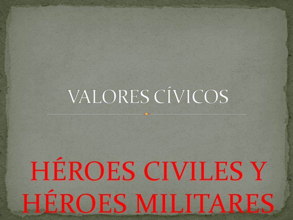 HÉROES CIVILES Y HÉROES MILITARES