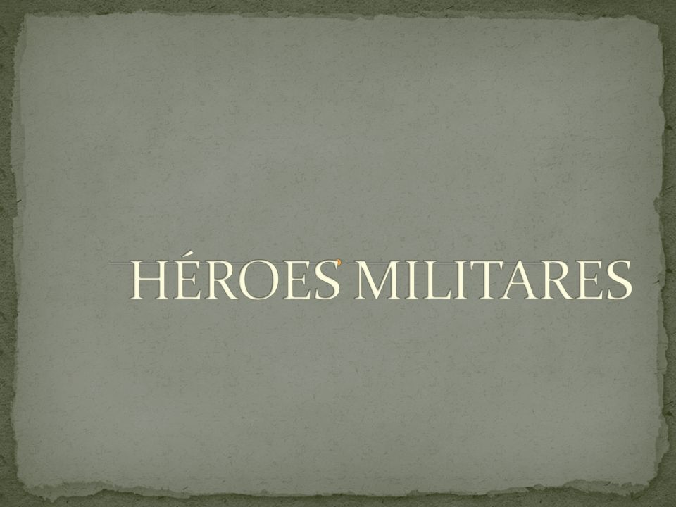 HÉROES MILITARES