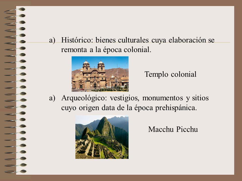 Histórico: bienes culturales cuya elaboración se remonta a la época colonial.
