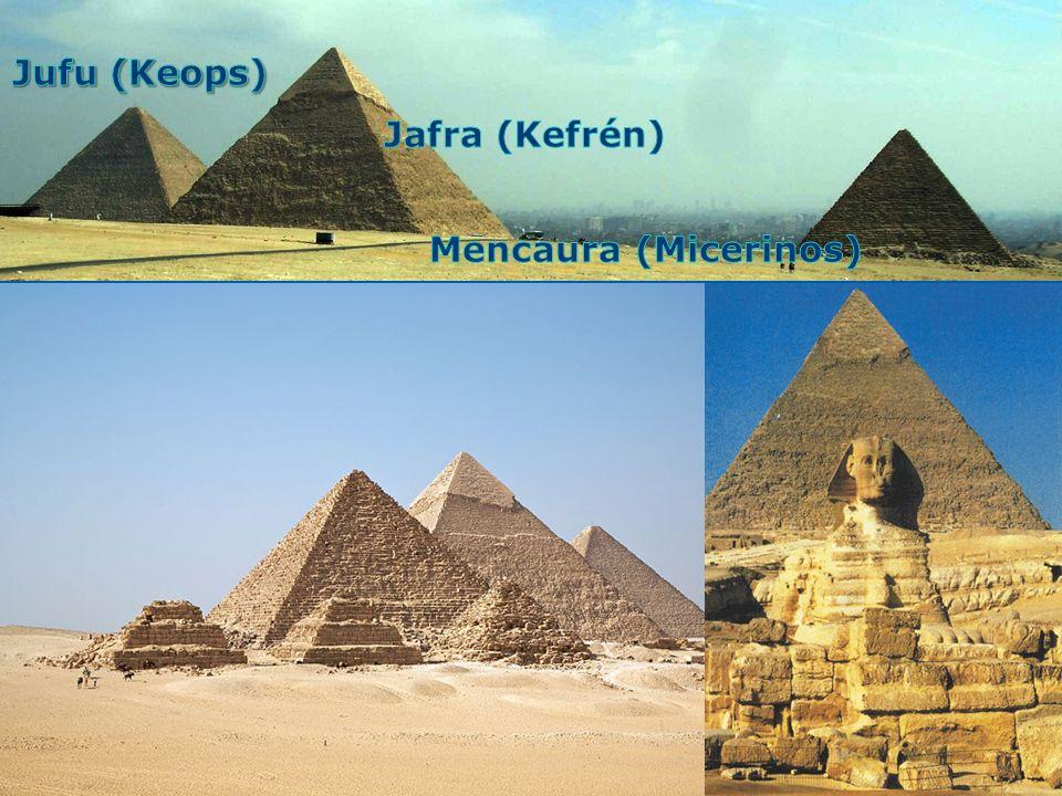 Jufu (Keops) Jafra (Kefrén) Mencaura (Micerinos)