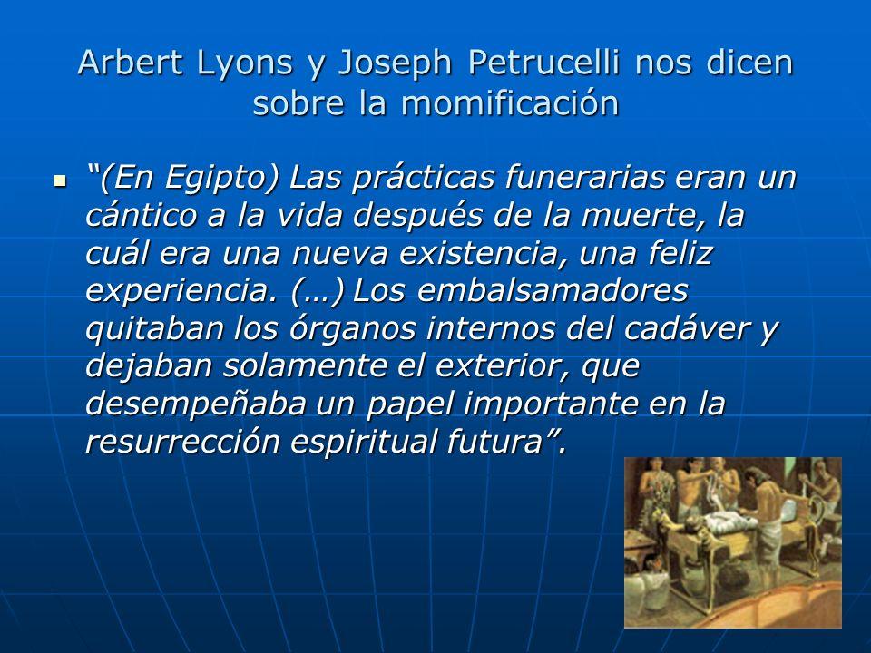 Arbert Lyons y Joseph Petrucelli nos dicen sobre la momificación
