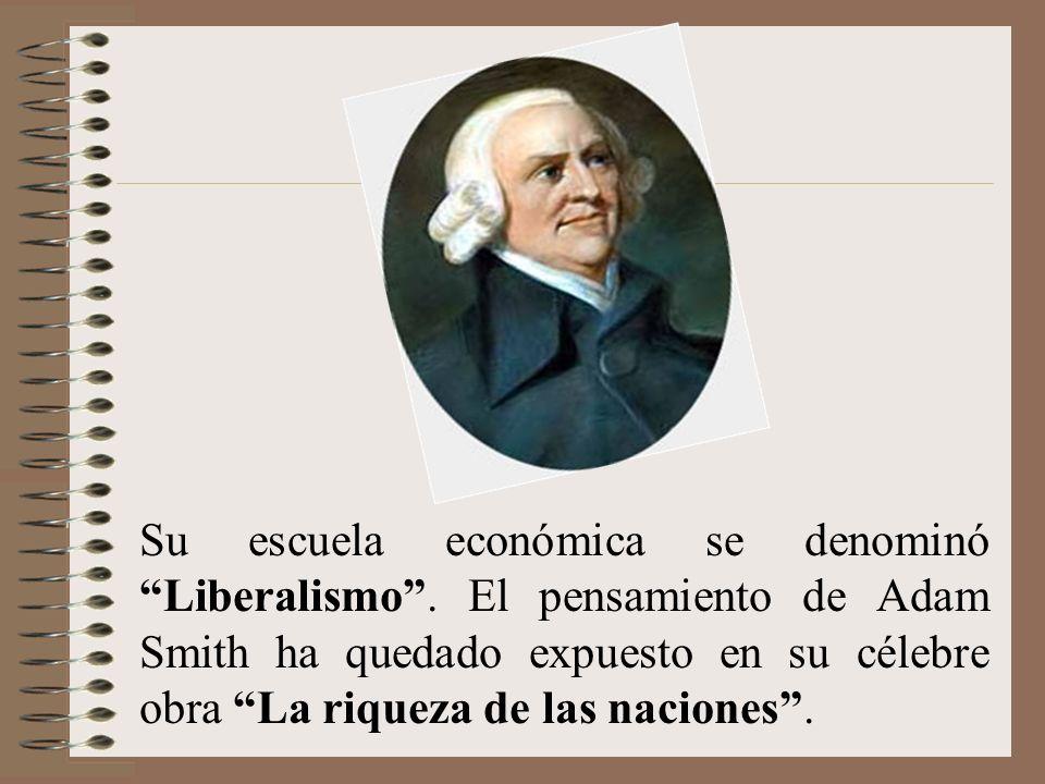Su escuela económica se denominó Liberalismo
