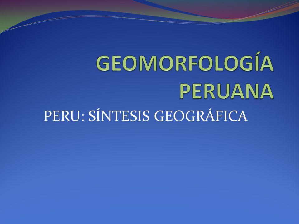GEOMORFOLOGÍA PERUANA
