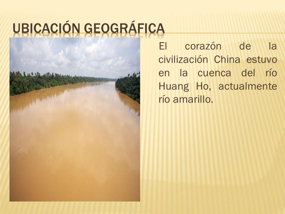 Ubicación geogrÁfica El corazón de la civilización China estuvo en la cuenca del río Huang Ho, actualmente río amarillo.
