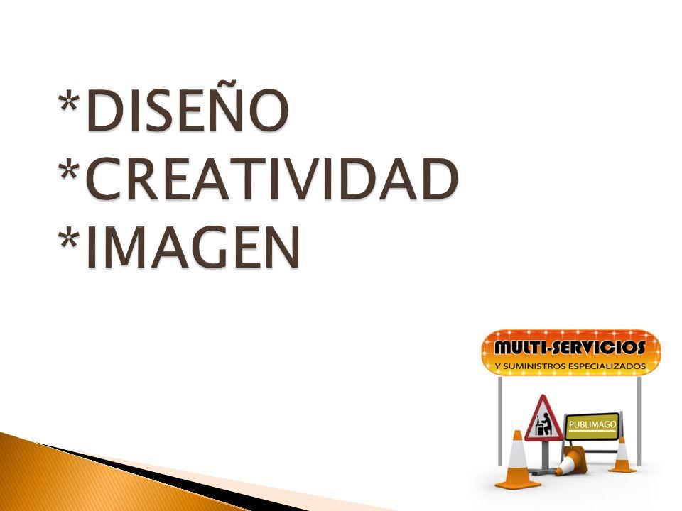 *DISEÑO *CREATIVIDAD *IMAGEN