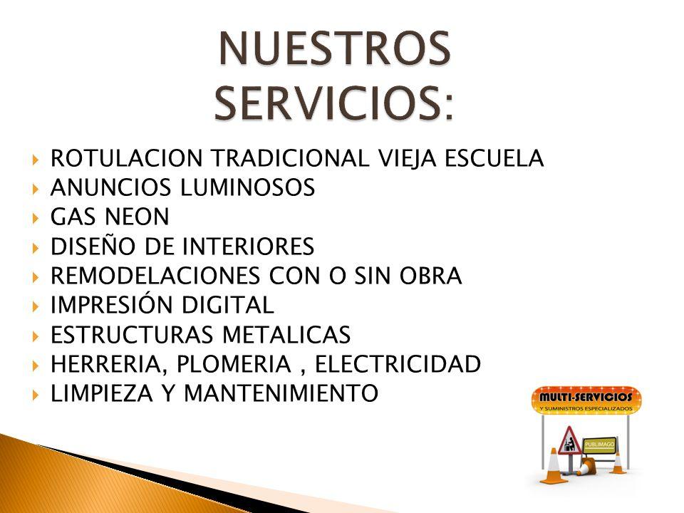 NUESTROS SERVICIOS: ROTULACION TRADICIONAL VIEJA ESCUELA