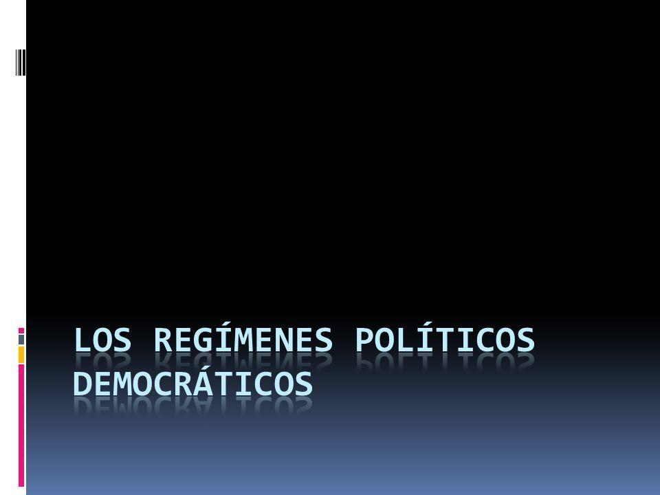 LOS REGÍMENES POLÍTICOS DEMOCRÁTICOS