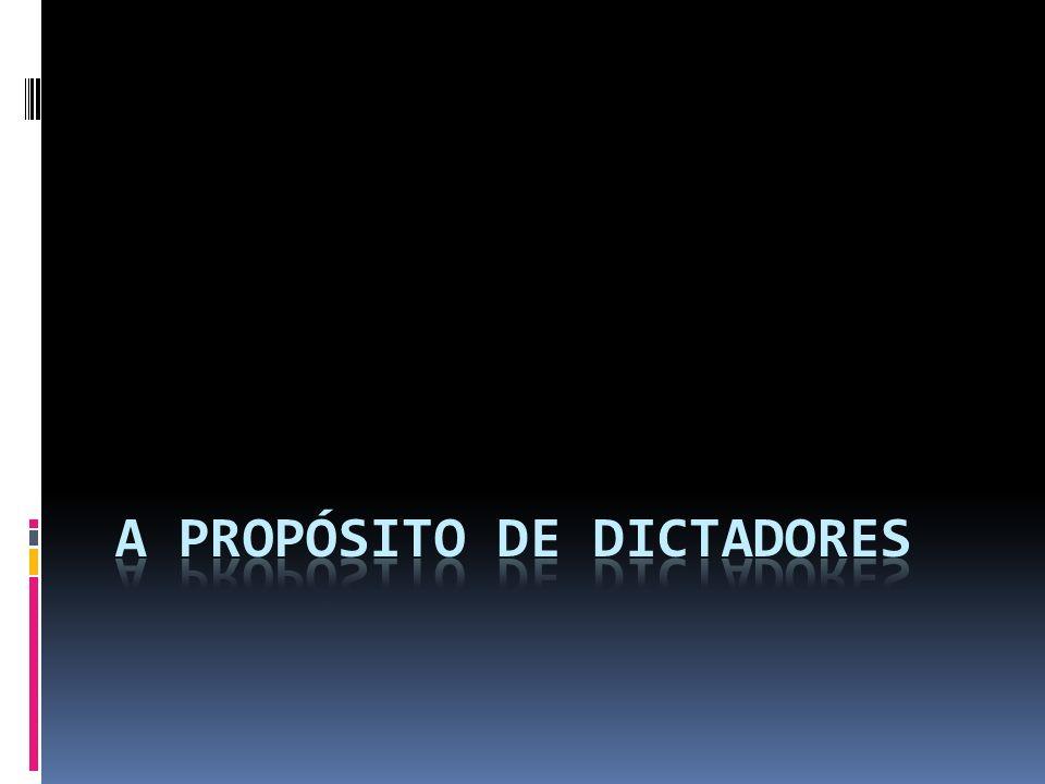 A PROPÓSITO DE DICTADORES