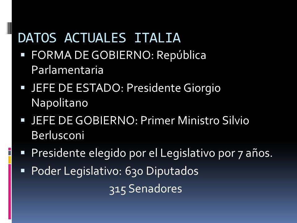 DATOS ACTUALES ITALIA FORMA DE GOBIERNO: República Parlamentaria