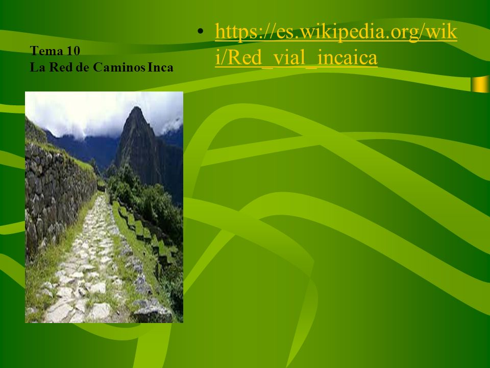 Tema 10 La Red de Caminos Inca