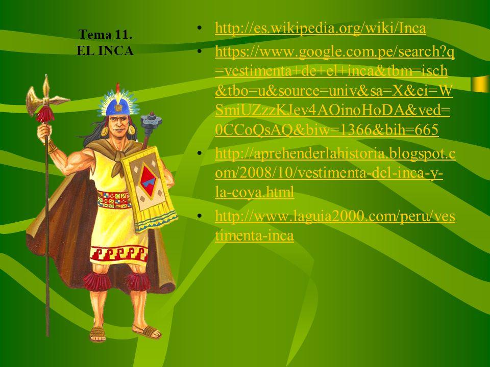 Tema 11. EL INCA http://es.wikipedia.org/wiki/Inca.