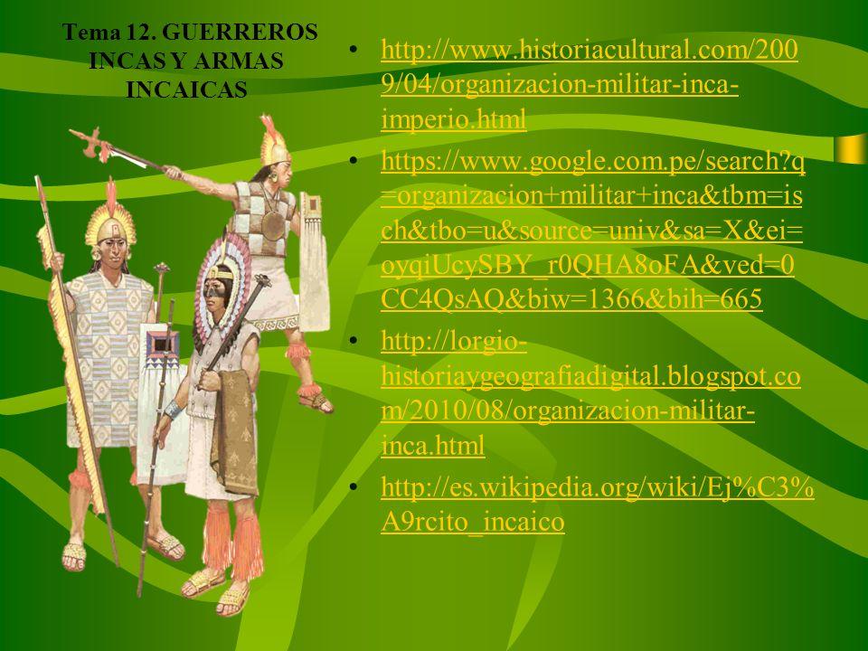 Tema 12. GUERREROS INCAS Y ARMAS INCAICAS