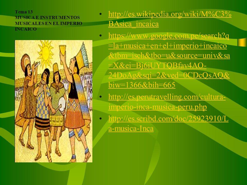 Tema 13 MUSICA E INSTRUMENTOS MUSICALES EN EL IMPERIO INCAICO
